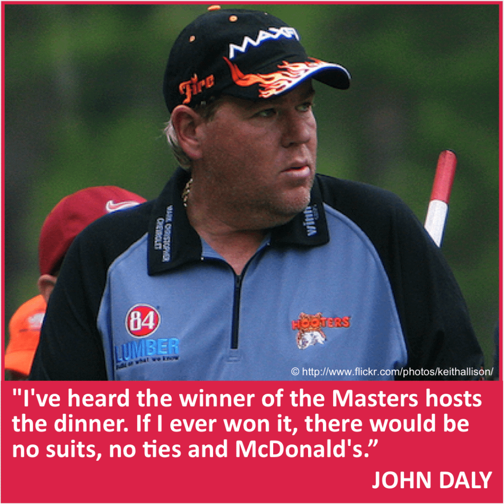 John Daly funny Masters quote